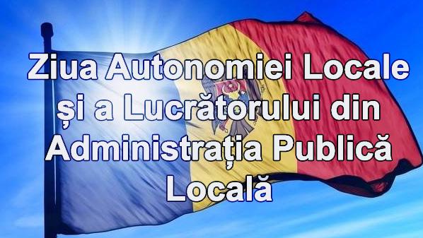 """Mesaj de felicitare cu ocazia sărbătorii profesionale ,, Ziua autonomiei locale și a lucrătorului din administrația publică locală """""""